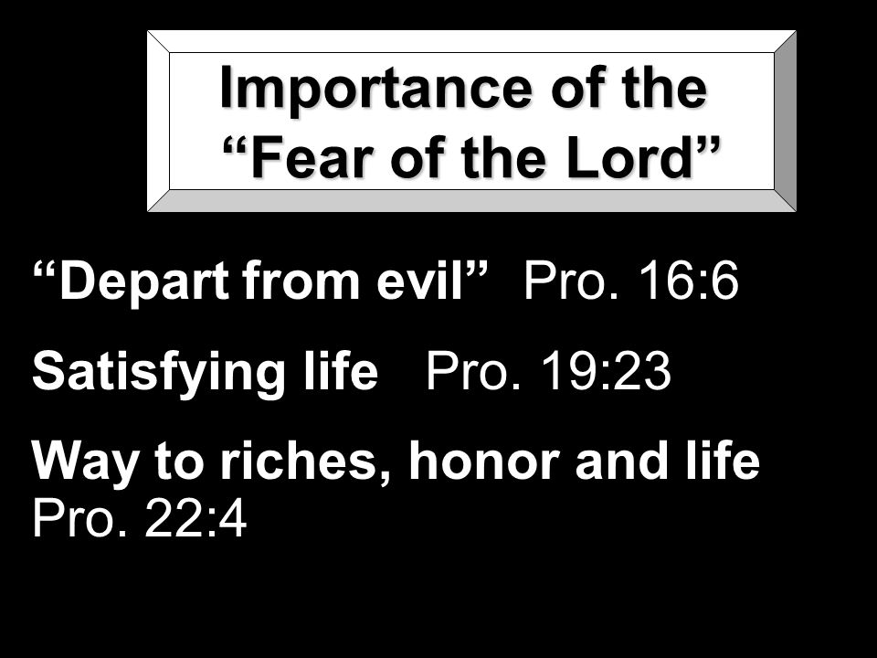Importance of the Fear of the Lord Depart from evil Pro.