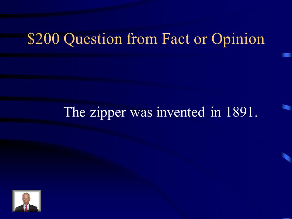 $100 Answer from Fact or Opinion Opinion