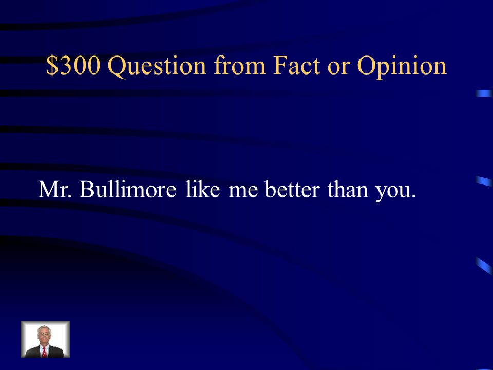 $200 Answer from Fact or Opinion Fact