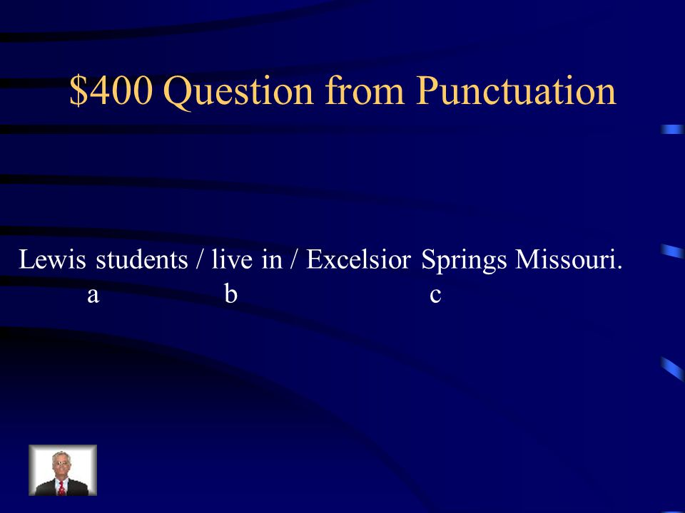 $300 Answer from Punctuation B they