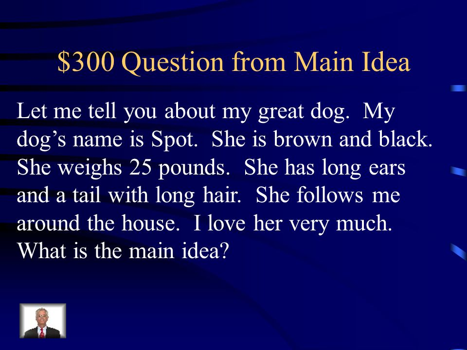 $200 Answer from Main Idea The frog was sitting still so he could catch flies to eat.