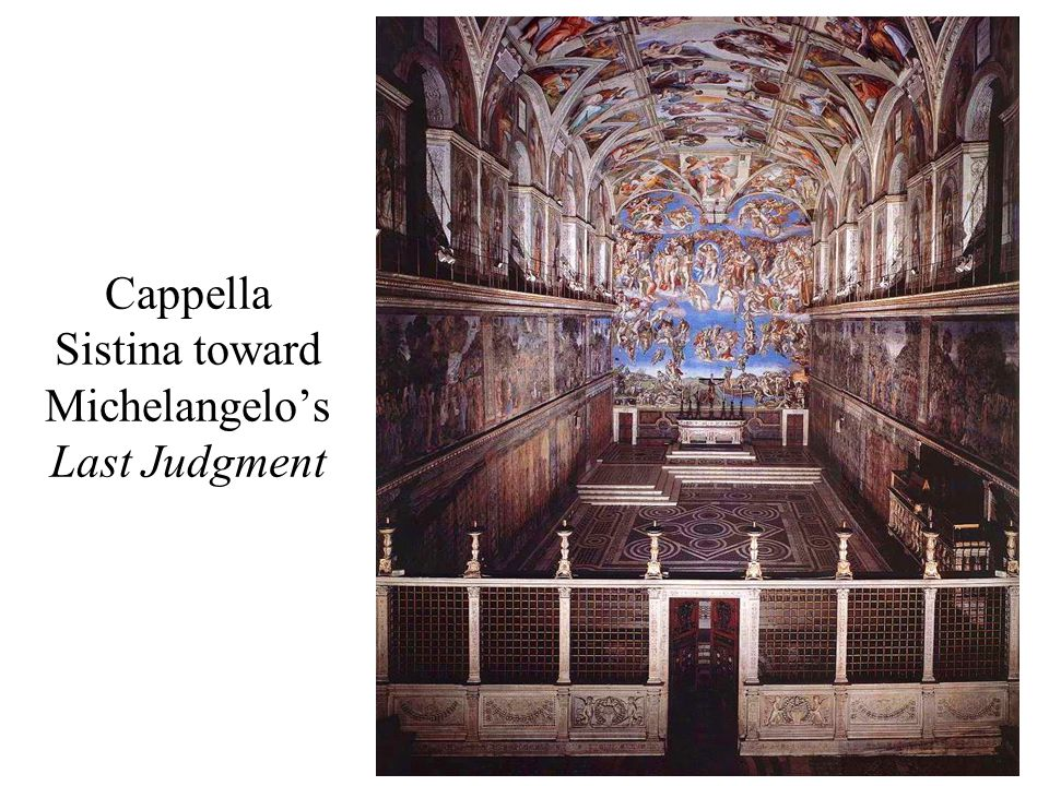 Cappella Sistina toward Michelangelo's Last Judgment