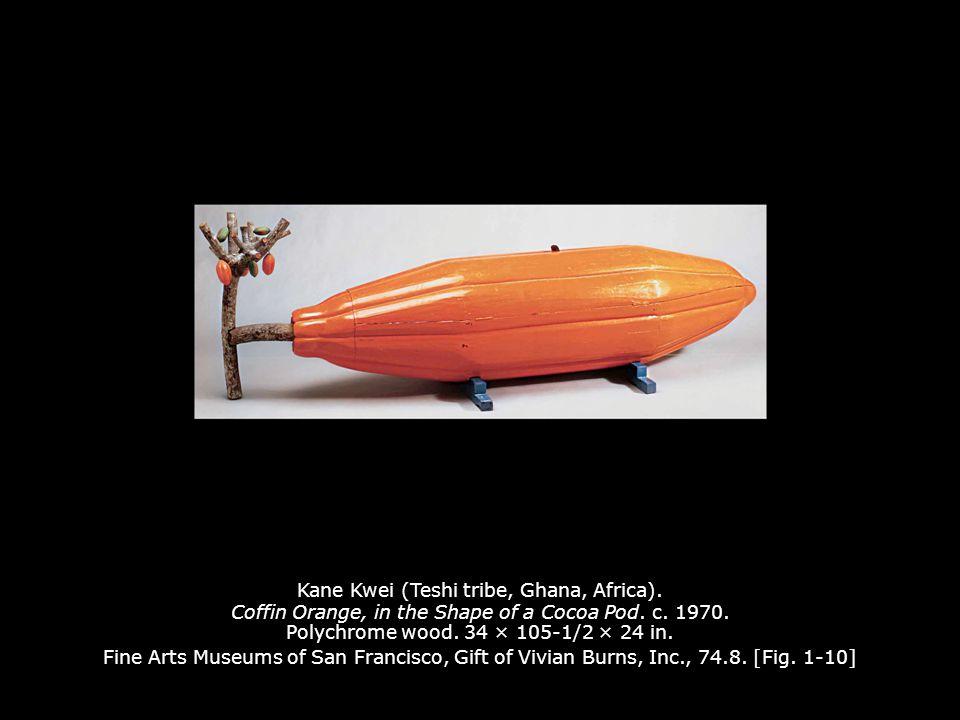 Kane Kwei (Teshi tribe, Ghana, Africa).Coffin Orange, in the Shape of a Cocoa Pod.