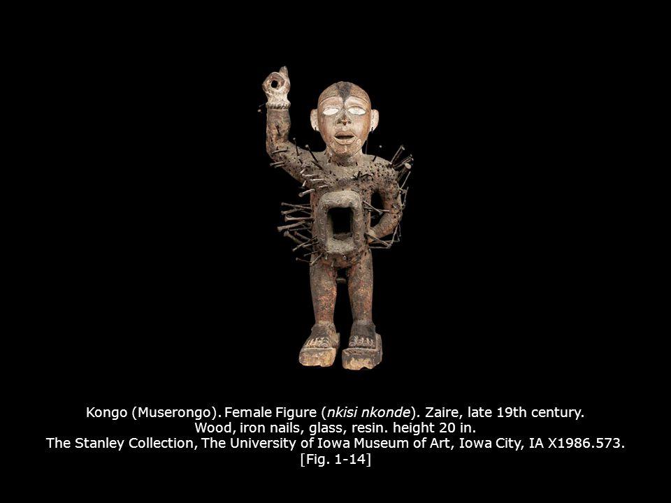 Kongo (Muserongo).Female Figure (nkisi nkonde). Zaire, late 19th century.