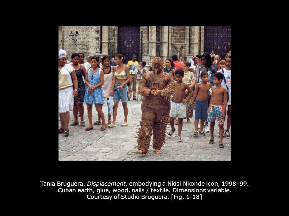 Tania Bruguera.Displacement, embodying a Nkisi Nkonde icon, 1998–99.