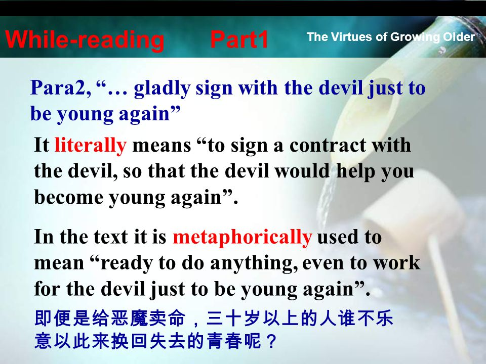 "It literally means ""to sign a contract with the devil, so that the devil would help you become young again"". The Virtues of Growing Older While-readin"