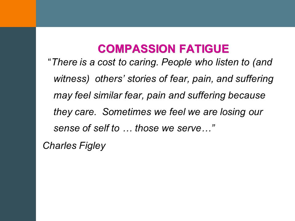 COMPASSION SATISFACTION What we gain by the work we do.