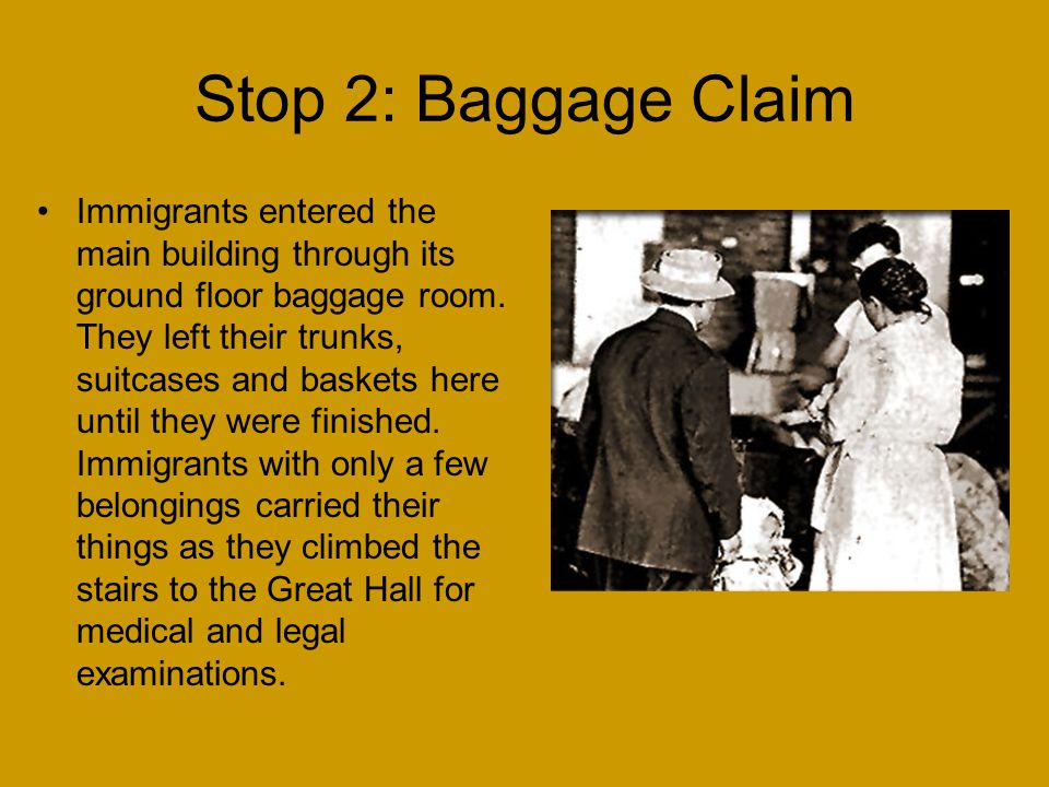Stop 2: Baggage Claim Immigrants entered the main building through its ground floor baggage room.