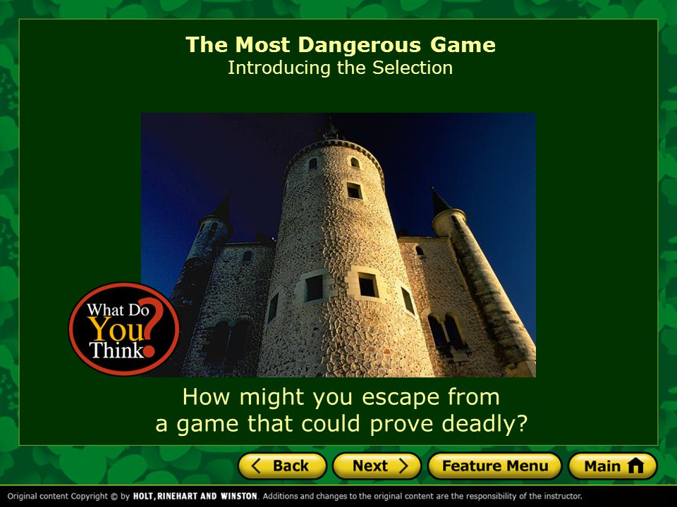 The Most Dangerous Game QuickWrite Think about a movie or a TV show you've seen where the hero has landed in a dangerous situation.