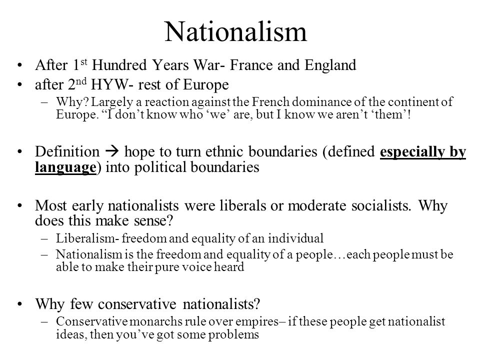 Nationalism After 1 st Hundred Years War- France and England after 2 nd HYW- rest of Europe –Why.