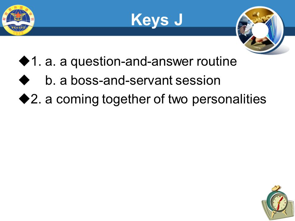 Keys J  1. a. a question-and-answer routine  b.