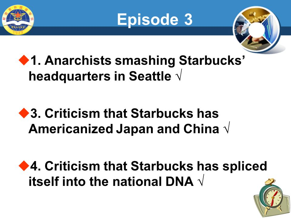 Episode 3  1. Anarchists smashing Starbucks' headquarters in Seattle √  3.