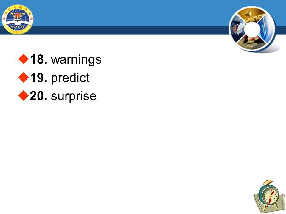  18. warnings  19. predict  20. surprise