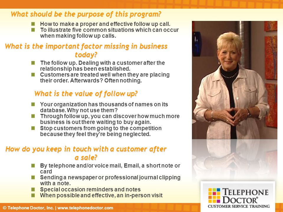 © Telephone Doctor, Inc. | www.telephonedoctor.com What should be the purpose of this program.