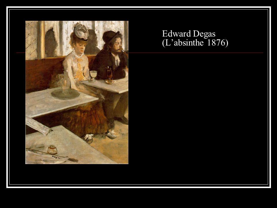 Edward Degas (L'absinthe 1876)