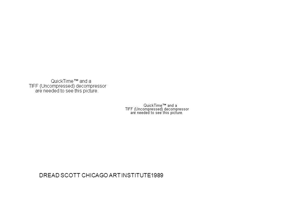 DREAD SCOTT CHICAGO ART INSTITUTE1989