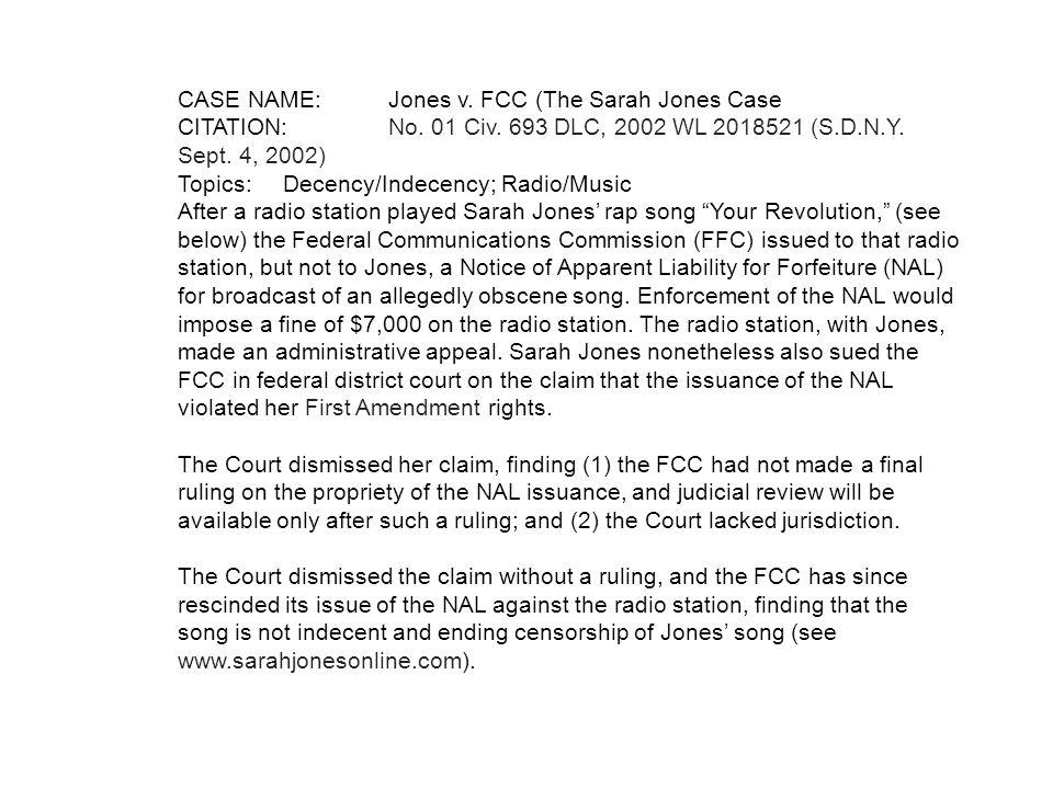 CASE NAME:Jones v. FCC (The Sarah Jones Case CITATION:No.