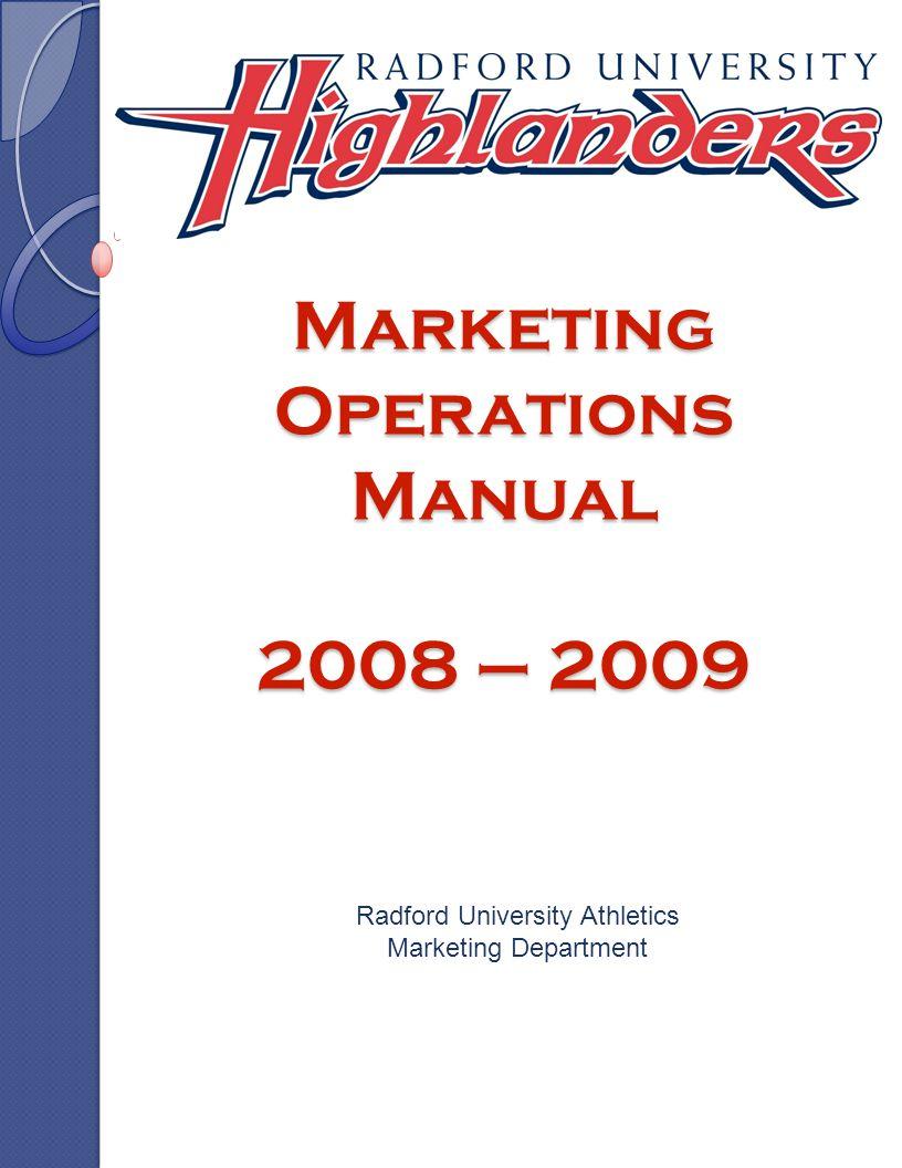 Marketing Operations Manual 2008 – 2009 Radford University Athletics Marketing Department