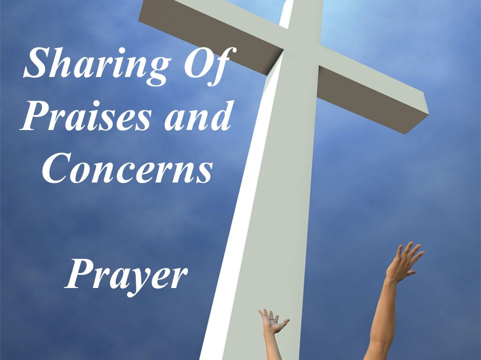 Sharing Of Praises and Concerns Prayer