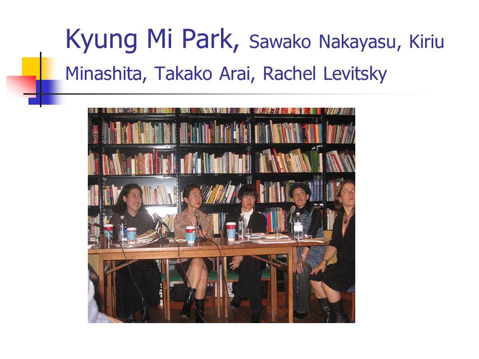 Kyung Mi Park, Sawako Nakayasu, Kiriu Minashita, Takako Arai, Rachel Levitsky