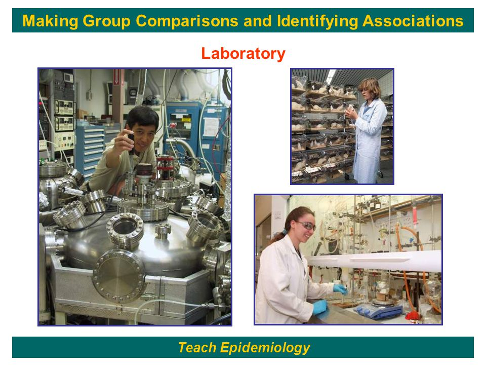 131 Laboratory Teach Epidemiology Making Group Comparisons and Identifying Associations