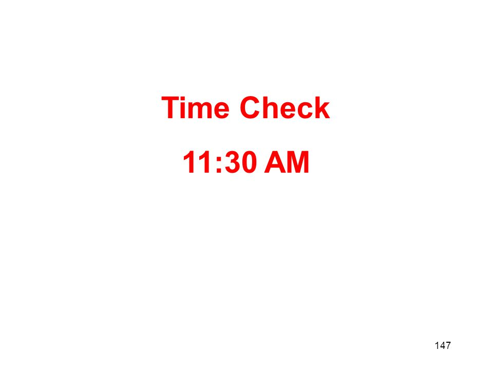 147 Time Check 11:30 AM