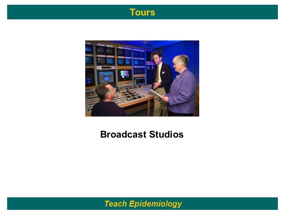 253 Broadcast Studios Teach Epidemiology Tours