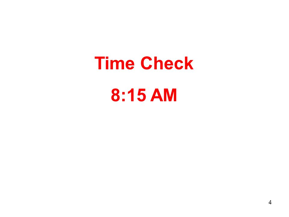 4 Time Check 8:15 AM