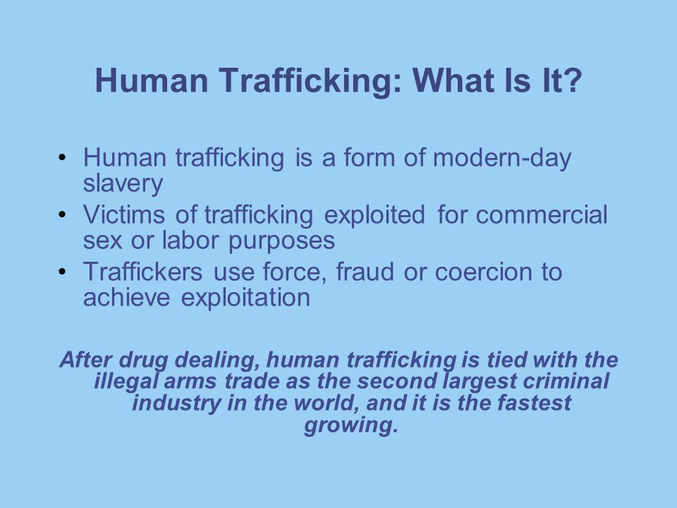 Communicating with Victims of Human Trafficking: Messages Gaining victim's trust important first step in providing assistance Sample messages to convey: –We are here to help you.