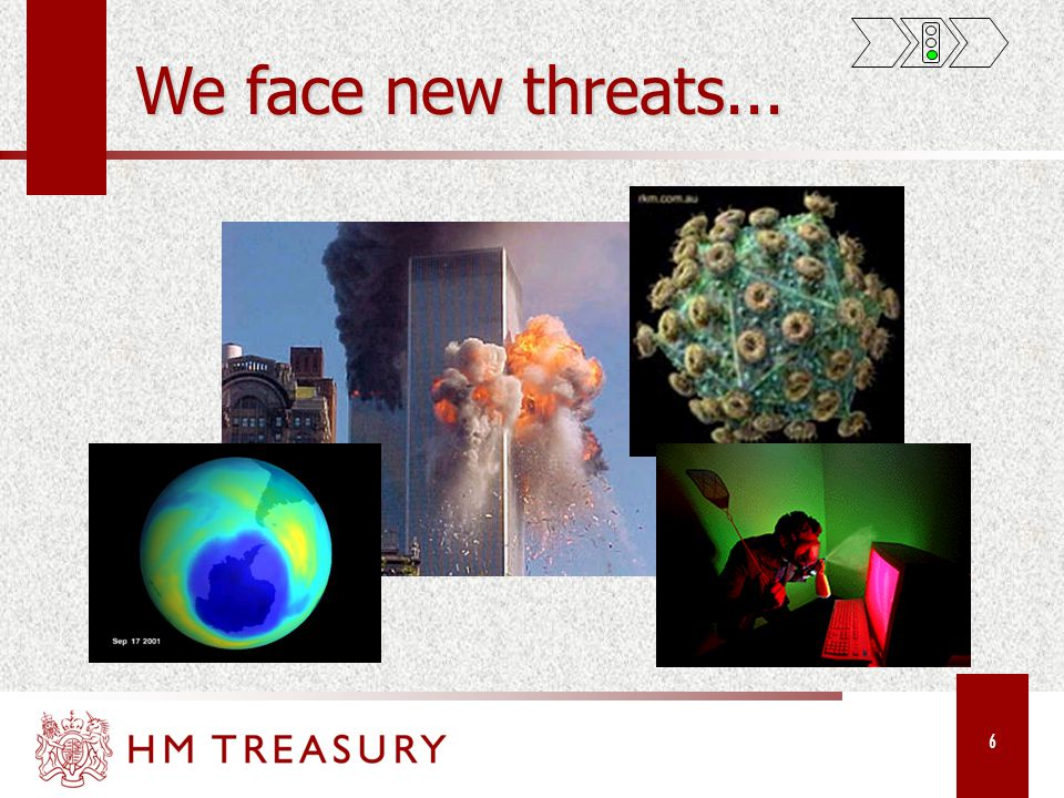 6 We face new threats...