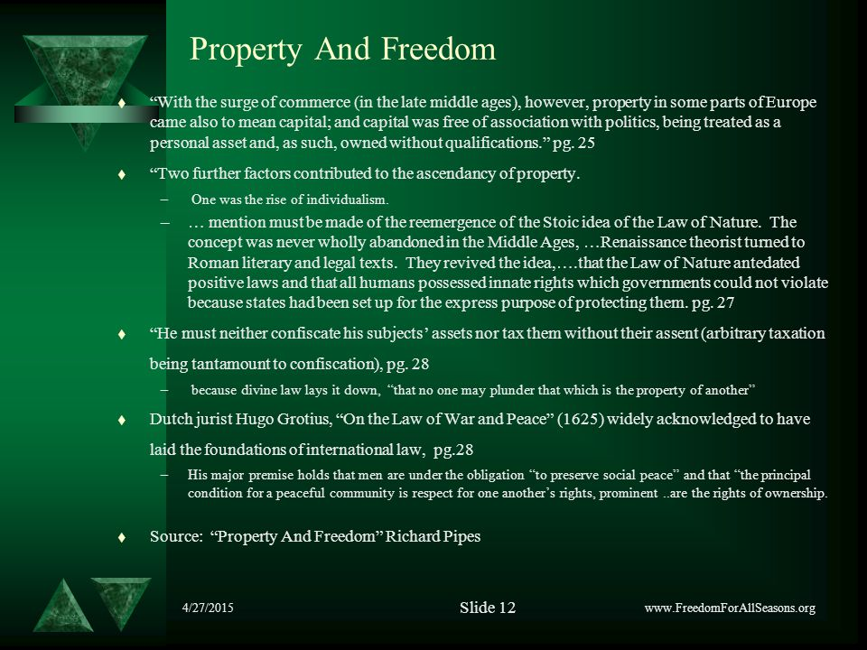 "4/27/2015 Property And Freedom t ""With the surge of commerce (in the late middle ages), however, property in some parts of Europe came also to mean ca"