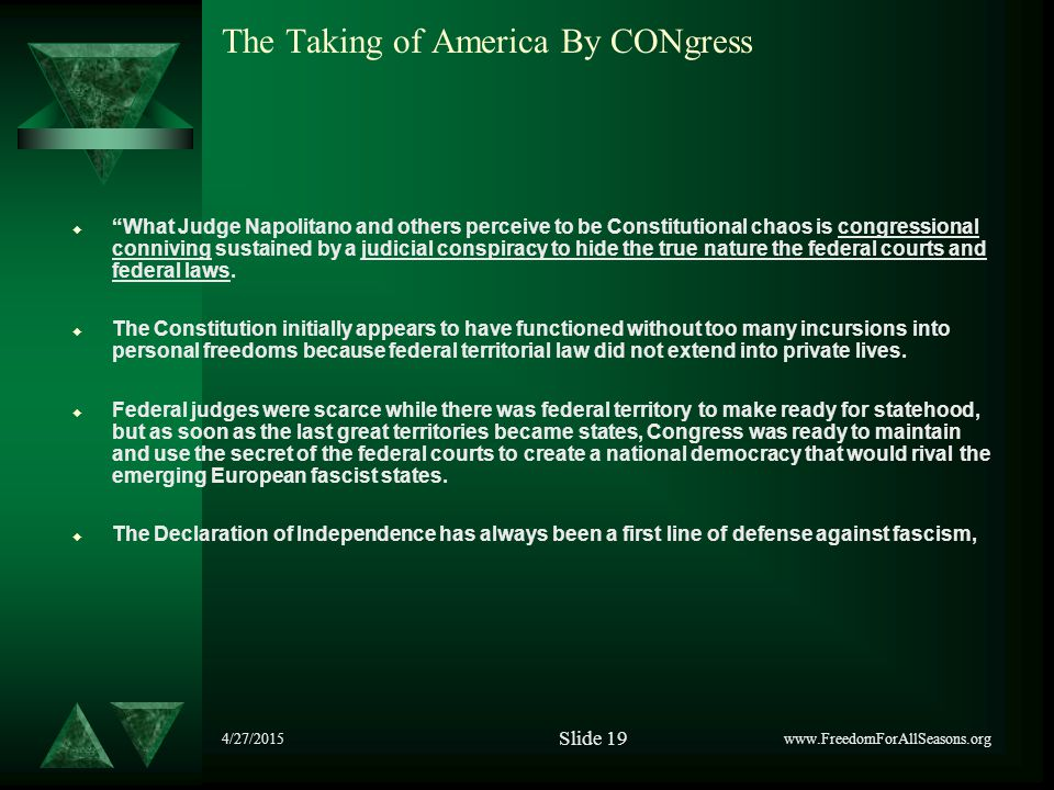 4/27/2015 The Taking of America By CONgress  What Judge Napolitano and others perceive to be Constitutional chaos is congressional conniving sustained by a judicial conspiracy to hide the true nature the federal courts and federal laws.