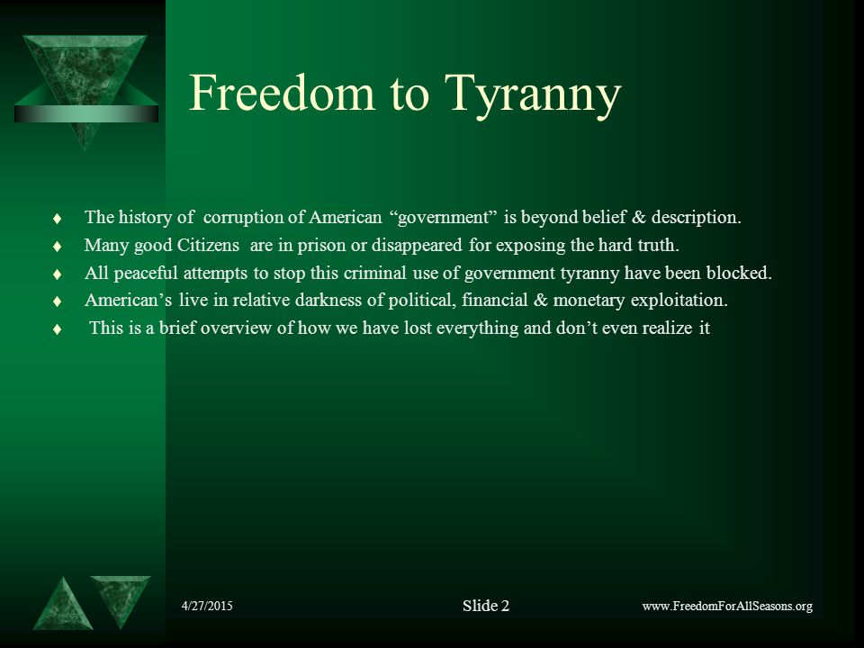4/27/2015 Freedom to Tyranny t The history of corruption of American government is beyond belief & description.