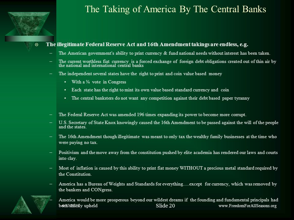 4/27/2015 The Taking of America By The Central Banks  The illegitimate Federal Reserve Act and 16th Amendment takings are endless, e.g.