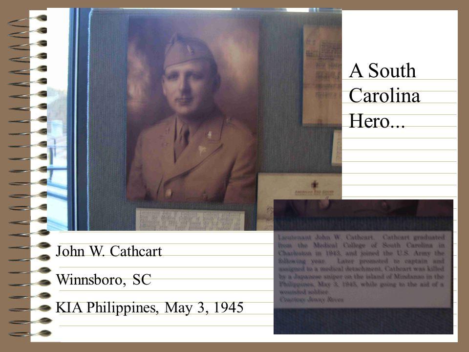 John W. Cathcart Winnsboro, SC KIA Philippines, May 3, 1945 A South Carolina Hero...