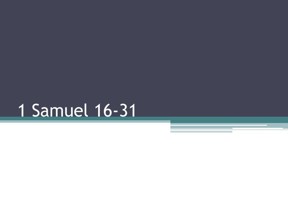 1 Samuel 16-31