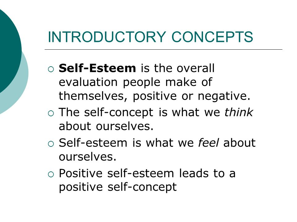 EIGHT SYMPTOMS OF SELF- ESTEEM (from Self-Esteem Checklist) 1.