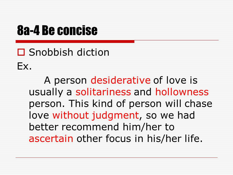 8a-4 Be concise  Snobbish diction Ex.