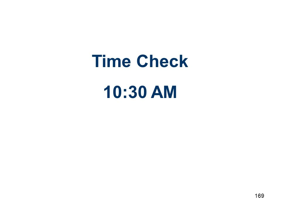 169 Time Check 10:30 AM