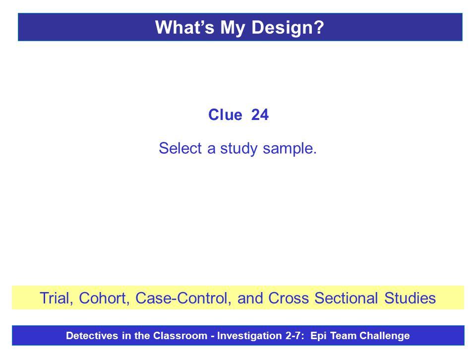 Select a study sample.