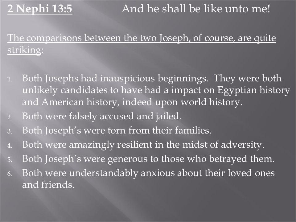 2 Nephi 13:5 And he shall be like unto me.
