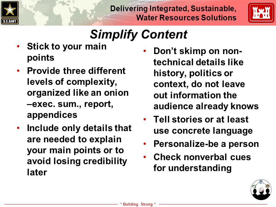 """ Building Strong "" Delivering Integrated, Sustainable, Water Resources Solutions Simplify Content Stick to your main points Provide three different l"