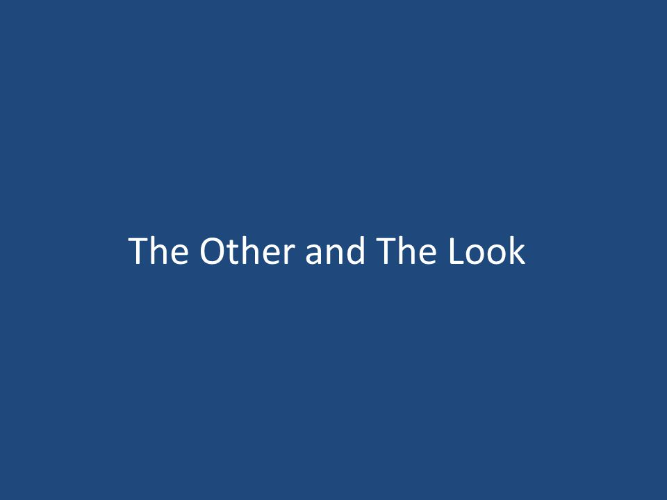 The Other and The Look