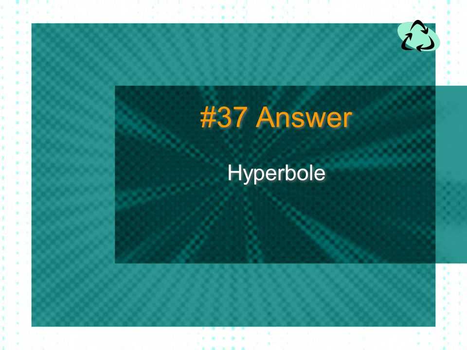 #37 Answer Hyperbole