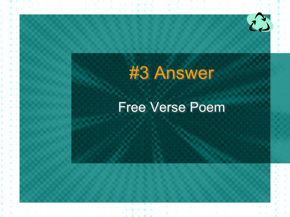 #3 Answer Free Verse Poem