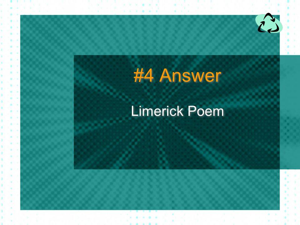 #4 Answer Limerick Poem