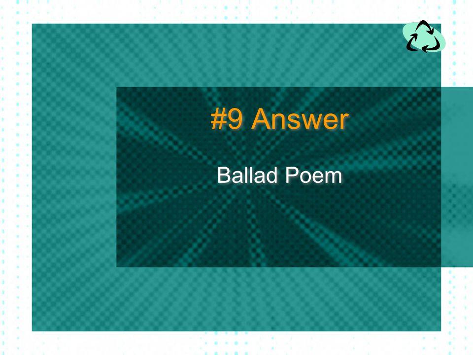#9 Answer Ballad Poem