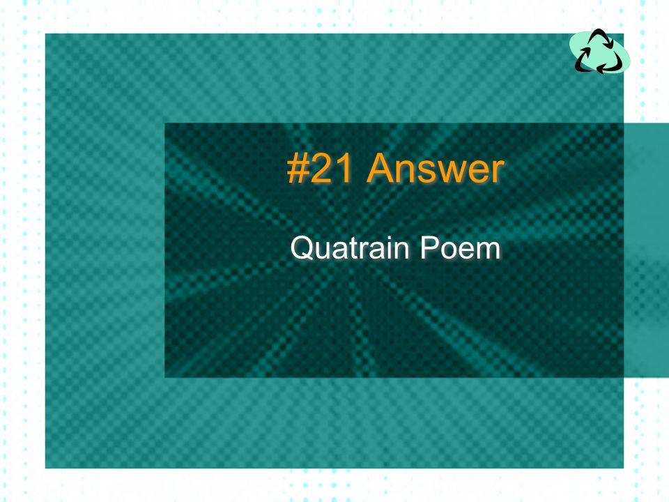 #21 Answer Quatrain Poem