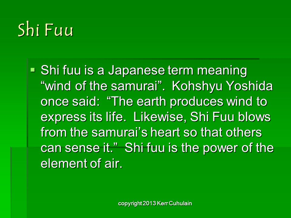 "Shi Fuu  Shi fuu is a Japanese term meaning ""wind of the samurai"". Kohshyu Yoshida once said: ""The earth produces wind to express its life. Likewise,"
