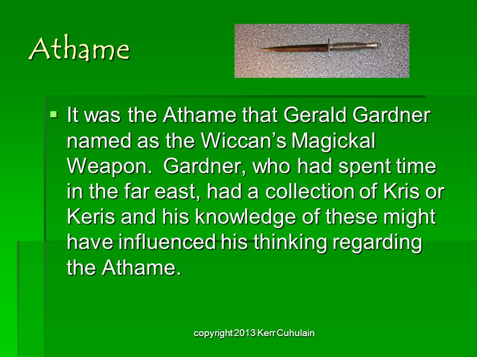 Athame IIIIt was the Athame that Gerald Gardner named as the Wiccan's Magickal Weapon.